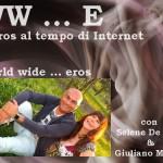 WW...E l'eros al tempo di internet con Selene De Rosa e Giuliano Monari