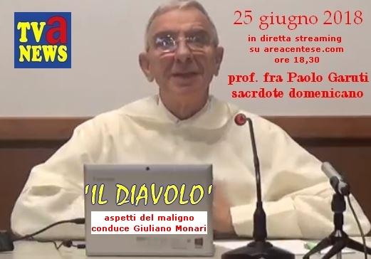 TV: Diretta streaming di NEWS TVA – Frate Paolo Garuti parlerà del Diavolo – Lunedì 25 ore 18,30 dagli studi di areacentese.com